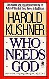 Kushner, Harold: Who Needs God