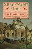 Ruth Prawer Jhabvala: A Backward Place (A Fireside Book)