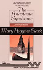The Anastasia Syndrome by Mary Higgins Clark
