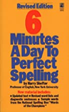 6 Minutes a Day to Perfect Spelling by Harry…