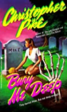 Bury Me Deep by Christopher Pike