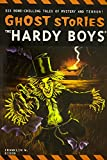 Dixon, Franklin W.: The Hardy Boys Ghost Stories