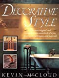 Mccloud, Kevin: Decorative Style: The Most Original and Comprehensive Sourcebook of Styles, Treatments, Techniques