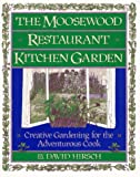 Hirsch, David: The Moosewood Restaurant Kitchen Garden: Creative Gardening for the Adventurous Cook