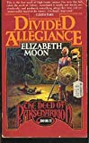 Moon, Elizabeth: Divided Allegiance