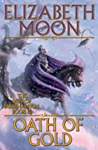 Oath of Gold by Elizabeth Moon