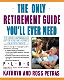 Petras, Ross: Only Retirement Guide You'll Ever Need