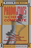 Pandolfini, Bruce: Pandolfini's Chess Complete: The Most Comprehensive Guide to the Game, from History to Strategy (Fireside Chess Library)