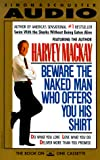 Mackay, Harvey: Beware the Naked Man Who Offers You His Shirt Cassette