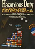 John K. Singlaub: Hazardous Duty: An American Soldier in the Twentieth Century