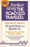 Peck, M. Scott: FURTHER ALONG THE ROAD LESS TRAVELED GROWING UP: Growing Up Painfully: Consciousness and the Problem of Pain