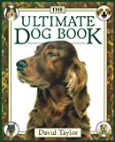 Taylor, David: The Ultimate Dog Book