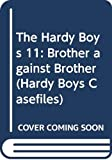 Franklin W. Dixon: Brother Against Brother (The Hardy Boys Casefiles, Case 11)