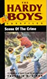 Franklin W. Dixon: Scene of the Crime (The Hardy Boys Casefiles #24)