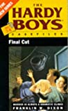 Dixon, Franklin W.: Final Cut (Hardy Boys Casefiles)