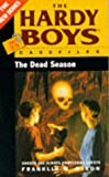 Dixon, Franklin W.: Dead Season (Hardy Boys Casefiles)