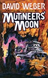 Weber, David: Mutineer&#39;s Moon