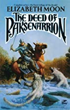 The Deed of Paksenarrion: A Novel by…
