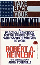 Take Back Your Government by Robert A.…