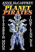 The Planet Pirates by Anne McCaffrey