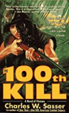 The 100th Kill: A Novel of Vietnam by…