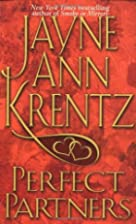 Perfect Partners by Jayne Ann Krentz