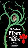 Andrews, V. C.: If There Be Thorns