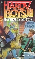 Mayhem in Motion by Franklin W. Dixon