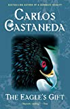 Castaneda, Carlos: The Eagle&#39;s Gift
