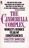 Dowling, Colette: The Cinderella Complex: Woman&#39;s Hidden Fear of Independence