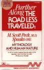 Peck, M. Scott: Further Along the Road Less Traveled Mythology and Human Nature