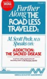 M. Scott Peck: Further Along the Road Less Traveled, Vol 8: Addiction, The Sacred Disease