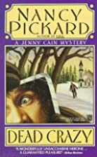 Dead Crazy by Nancy Pickard