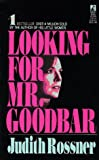Rossner, Judith: Looking for Mr. Goodbar