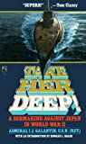 Galantin, I. J.: Take Her Deep!: A Submarine Against Japan in World War II