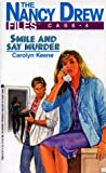 Keene, Carolyn: Smile and Say Murder