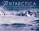 Antarctica: The Last Unspoiled Continent by…