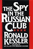 Kessler, Ronald: The Spy in the Russian Club