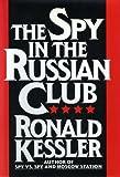 Kessler, Ronald: Spy in the Russian Club: Spy in the Russian Club