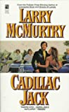 McMurtry, Larry: Cadillac Jack: A Novel