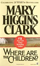 Where Are the Children? by Mary Higgins…