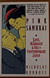 Bornoff, Nicholas: Pink Samurai: Love, Marriage, and Sex in Contemporary Japan