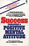 Hill, Napoleon: Success Through a Positive Mental Attitude