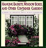 Joyce, David: Hanging Baskets, Window Boxes, and Other Container Gardens: A Guide to Creative Small-Scale Gardening
