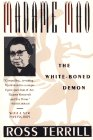 Terrill, Ross: Madame Mao: The White-Boned Demon