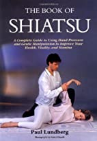 Book of Shiatsu by Paul Lundberg