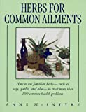McIntyre, Anne: Herbs for Common Ailments