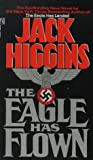 Higgins, Jack: The Eagle Has Flown