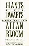 Bloom, Allan: Giants and Dwarfs: Essays, 1960-1990