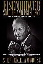 Eisenhower, Volumes 1 & 2: Soldier, General…